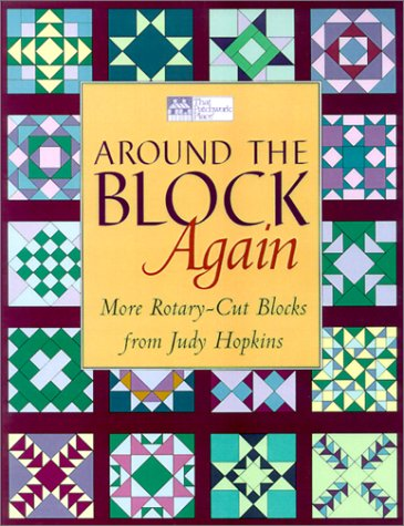 Around the Block Again: More Rotary-Cut Block from Judy Hopkins (That Patchwork Place)