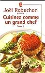 Cuisinez comme un grand chef, tome 2