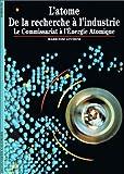 echange, troc Marie-José Lovérini - L'Atome : De la recherche à l'industrie, le Commissariat à l'énergie atomique