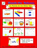 Hands-On Science: Ten Themes for the Whole Year (Helping Children Learn)