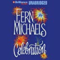 Celebration (       UNABRIDGED) by Fern Michaels Narrated by Laural Merlington
