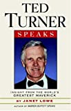 Ted Turner speaks:insights from the world