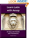 Learn Latin with Aesop: An Easy Latin...