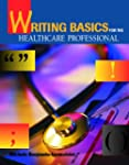 Writing Basics for the Healthcare Pro...