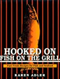 Hooked on Fish on the Grill (0925175196) by Adler, Karen
