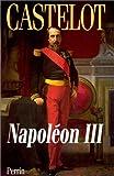 echange, troc Castelot Andre - Napoleon III