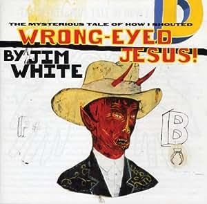 Wrong Eyed Jesus