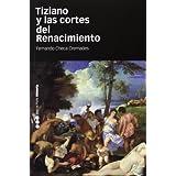 Tiziano y las cortes del Renacimiento (Sin colección)