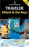 National Geographic Traveler: Miami & the Keys (0792238869) by Miller, Mark
