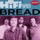 Rhino Hi-Five: Bread (US Release)
