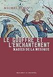 echange, troc Michel Ribon - Le gouffre et l'enchantement : Magies de la musique