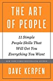 img - for The Art of People: 11 Simple People Skills That Will Get You Everything You Want book / textbook / text book