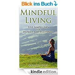 Mindful Living: Five Simple Tips for Health and Happiness
