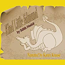 Kind Little Edmond: Book 8 of The Book of Dragons Series (       UNABRIDGED) by Edith Nesbit Narrated by Karen Krause