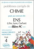 echange, troc Nathalie Carrasco, Michel Sliwa - Problèmes corrigés de chimie posés aux concours des ENS (Ulm, Lyon, Cachan) : Tome 4
