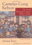 img - for Gamelan Gong Kebyar: The Art of Twentieth-Century Balinese Music (Chicago Studies in Ethnomusicology) book / textbook / text book