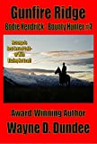 Gunfire Ridge (Bodie Kendrick - Bounty Hunter Book 4)