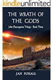The Wrath of the Gods (John Plantagenet Trilogy Book 3)