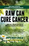 Raw Can Cure Cancer: 100% Raw courage...