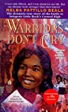 Warriors Don't Cry (0671899007) by Melba Pattillo Beals