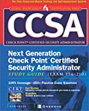 CCSA Next Generation Check Point( tm) Certified Security Administrator Study Guide (Exam 156-210)