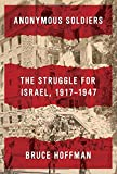 img - for Anonymous Soldiers: The Struggle for Israel, 1917-1947 book / textbook / text book
