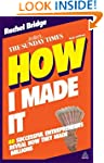 How I Made It: 40 Successful Entrepre...