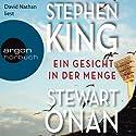 Ein Gesicht in der Menge Hörbuch von Stephen King, Stewart O'Nan Gesprochen von: David Nathan