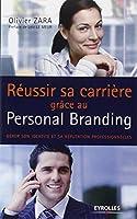 Réussir sa carrière grâce au personal branding : Gérer son identité et sa réputation professionnelles