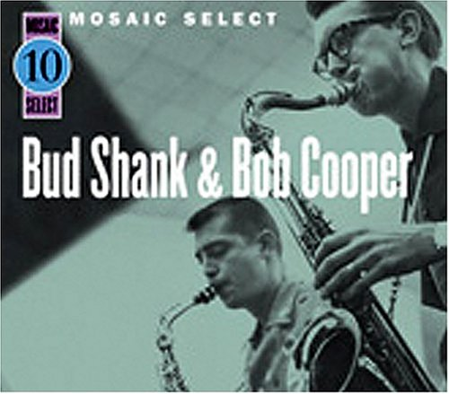 "Featured recording ""Mosaic Select: Bud Shank and Bob Cooper"""
