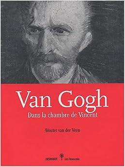 Van gogh dans la chambre de vincent 9782913675346 books - La chambre de van gogh ...