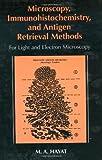 Microscopy Immunohistochemistry and Antigen Retrieval Methods: For Light and Electron Microscopy