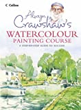 img - for Alwyn Crawshaw's Watercolour Painting Course book / textbook / text book