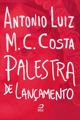Antonio Luiz M. C. Costa - Palestra de lançamento