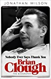 Brian Clough: Nobody Ever Says Thank You
