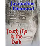 Touch Me in the Dark ~ Jacqueline Diamond