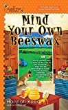 Mind Your Own Beeswax (A Queen Bee Mystery)