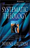 Systematic Theology: An Introduction to Biblical Doctrine (0310244757) by Grudem, Wayne