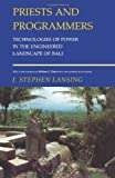 img - for Priests and Programmers: Technologies of Power in the Engineered Landscape of Bali book / textbook / text book