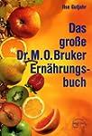 Das gro�e Dr. M. O. Bruker - Ern�hrun...