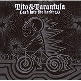 """Back Into the Darknessvon """"Tito & Tarantula"""""""