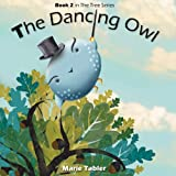 The Dancing Owl: A Humorous Picture Book for Kids 4-8 Years Old (The Tree Series)