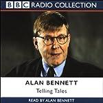 Alan Bennett: Telling Tales | Alan Bennett