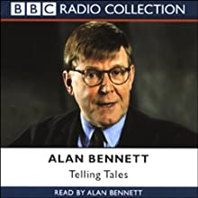 Alan Bennett: Telling Tales   Livre audio Auteur(s) : Alan Bennett Narrateur(s) : Alan Bennett