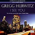 I See You Audiobook by Gregg Hurwitz Narrated by Scott Brick
