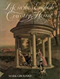 Life in the English Country House: A Social and Architectural History (0300022735) by MARK GIROUARD