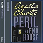 Peril at End House (       UNABRIDGED) by Agatha Christie Narrated by Hugh Fraser