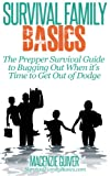 The Prepper Survival Guide to Bugging Out When You Absolutely Positively Cant Stay There Any Longer (Survival Family Basics - Preppers Survival Handbook Series)