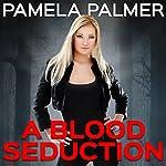 A Blood Seduction: Vamp City, Book 1 | Pamela Palmer