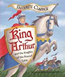 Sasha Morton Favourite Classics: King Arthur and the Knights of the Round Table